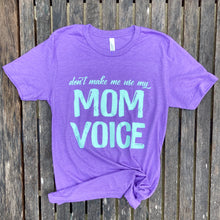 Don't Make Me Use My Mom Voice Mint on Purple Tee