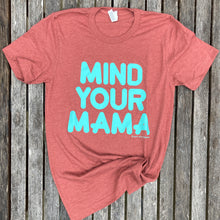 Mind Your Mama Teal on CLAY Tee New