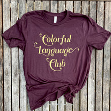 Colorful Language Club Unisex Metallic Gold on Oxblood Tee New