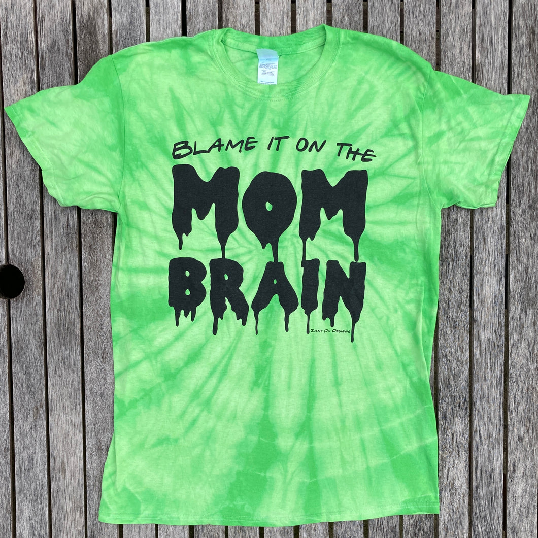 Mom Brain Slime Green Tie Dye Tee