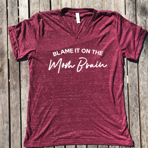 Blame it on the Mom Brain MAROON Marble Vneck Mom