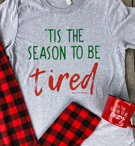 Tis the Season to be Tired Red and Green Uinsex Womens Tee
