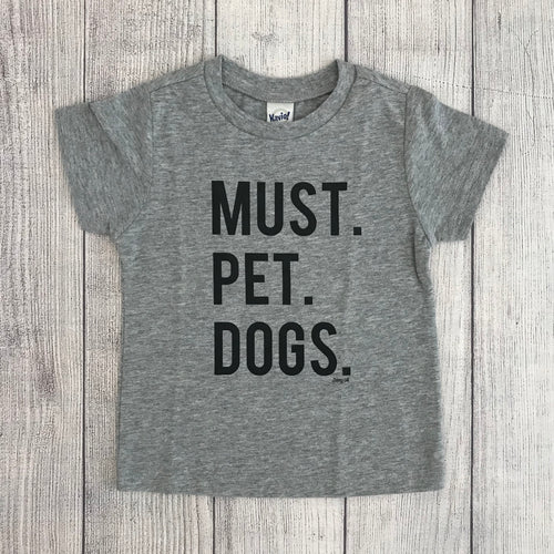 Must Pet Dogs Heather Grey TODDLER Tee Dog Lover Must Love Dogs