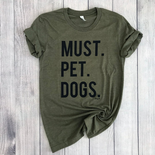 Must Pet Dogs Unisex ADULT Tee Dog Lover Must Love Dogs