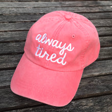 Always Tired PINK Baseball Cap Hat New