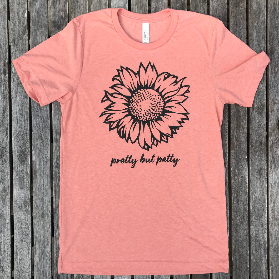 Pretty but Petty Sunflower Unisex Adult Tee New