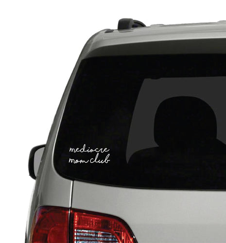 Mediocre Mom Club Script Window Car Decal New