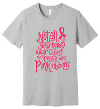 Not All Superheroes Wear Capes Breast Cancer Awareness UNISEX Womens Tee