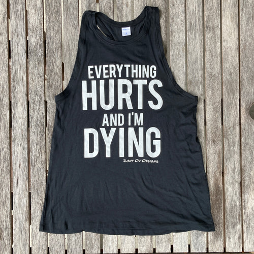 Everything Hurts and I'm Dying Womens Halter Tank