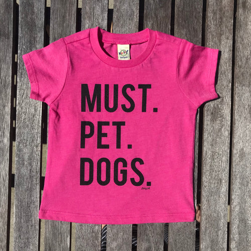 Must Pet Dogs Pink INFANT Tee Dog Lover Must Love Dogs