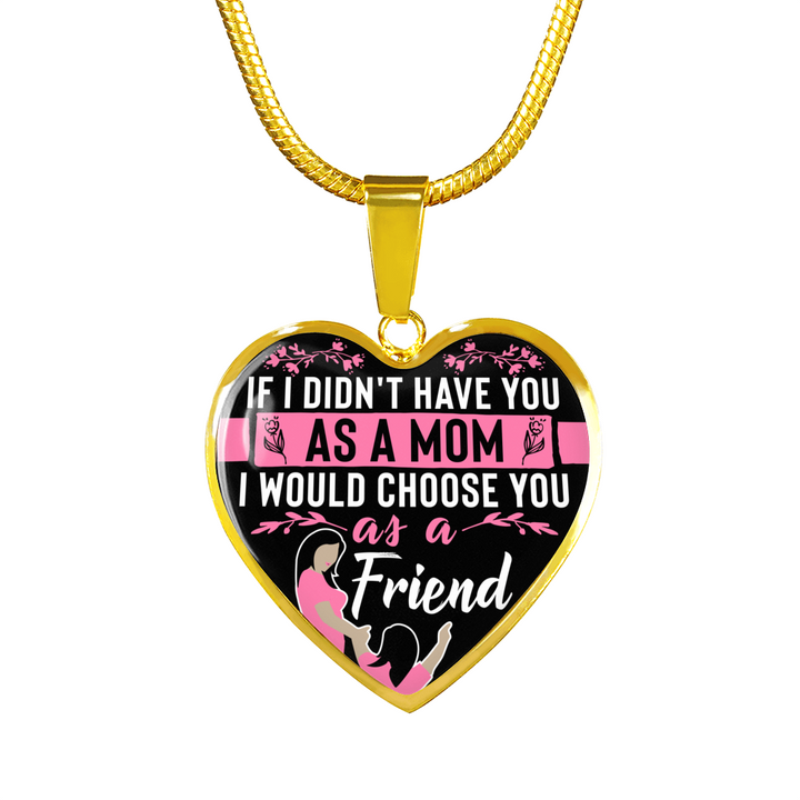 If I Didn't Have You As A Mom Necklace