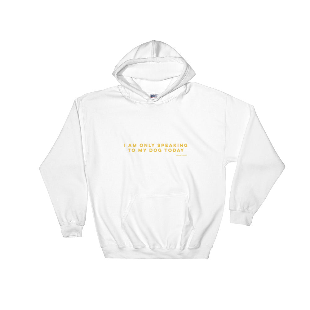 """Speaking to my Dog"" Unisex Hoodie (Gold Text)"