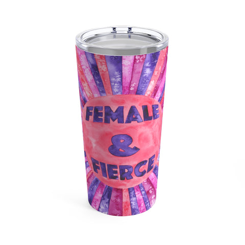Female & Fierce Tumbler 20oz