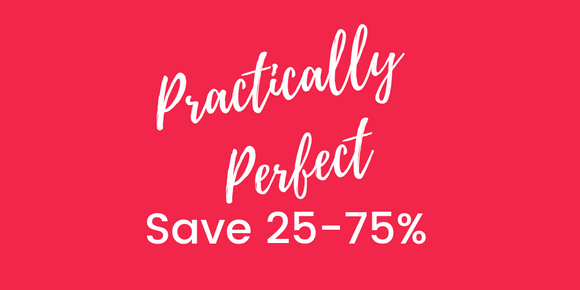 Practically Perfect (25-75% off)