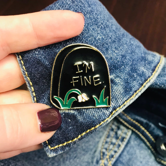 I'm Fine Enamel Pin - HavenTree - The Self Care Shop