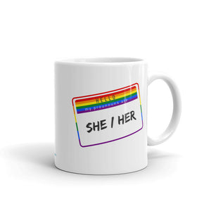 My Pronouns are She / Her Mug - HavenTree - The Self Care Shop