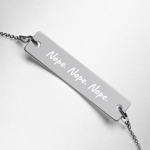 """Nope. Nope. Nope."" Engraved Sterling Silver Bar Chain Bracelet"