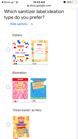 "Screenshot of a survey with the question ""Which sanitizer label ideation type do you prefer?"" and five mockups below that fall under the categories, pattern, best friend depiction and the hand as a hero."