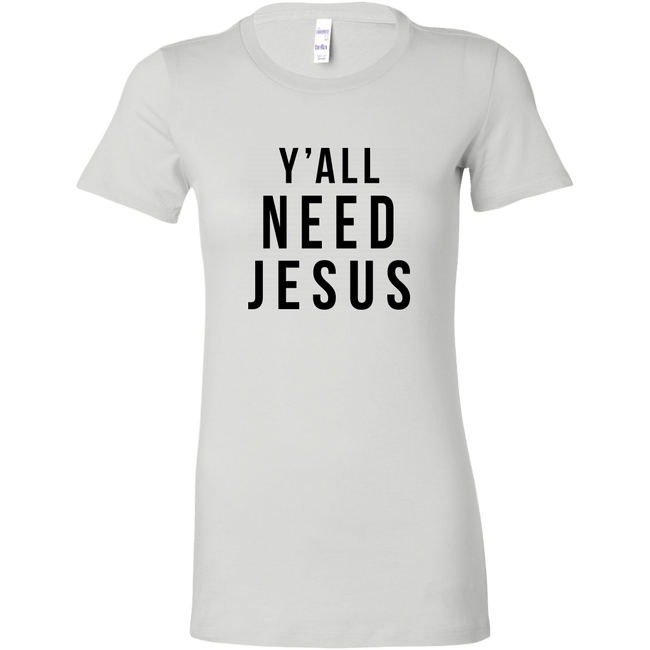 Ya'll Need Jesus T-Shirt farmhouse signs, rustic signs, joanna gaines style signs, farmhouse decor, Farmhouse style