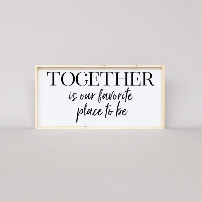 Together Is Our Favorite Place To Be | Wood Sign farmhouse signs, rustic signs, joanna gaines style signs, farmhouse decor, Farmhouse style