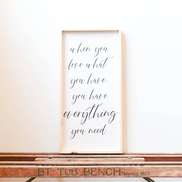 WilliamRaeDesigns Natural When You Love What You Have, You Have Everything You Need | Wood Sign