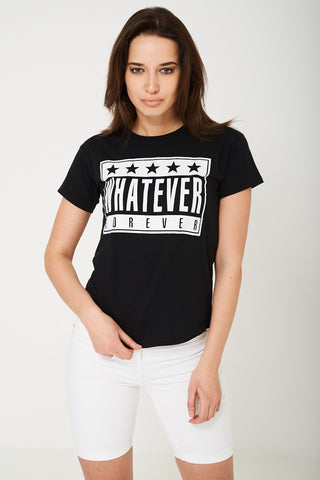 Whatever Forever Black Slogan T-Shirt