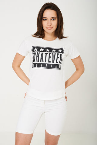 Whatever Forever White Slogan T-Shirt