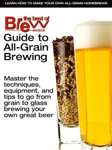 Guide to All-Grain Brewing - BYO Magazine