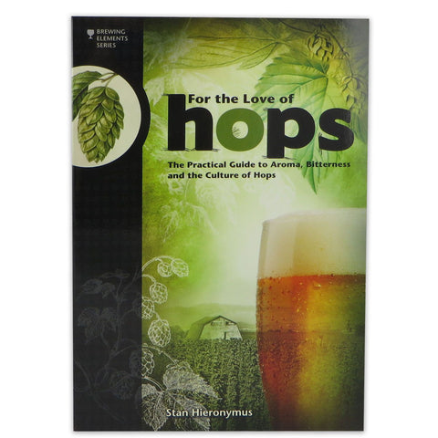 For the Love of Hops - Stan Hieronymus