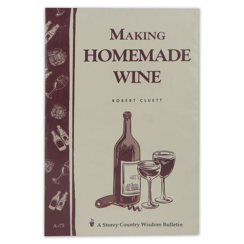 Making Homemade Wine - Robert Cluett