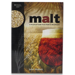 Malt - A Practical Guide From Field to Brewhouse - John Mallett