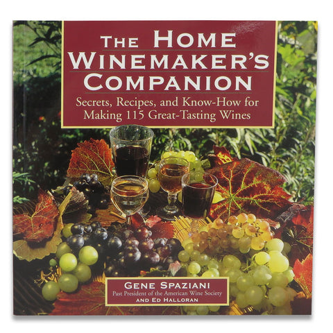 The Home Winemaker's Companion - Gene Saziani