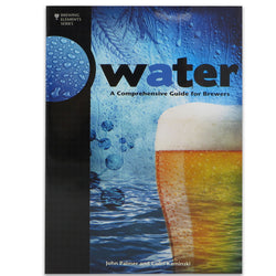 Water: A Comprehensive Guide for Brewers - Palmer & Kaminski