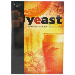 Yeast - The Practical Guide to Beer Fermentation - White & Zainasheff