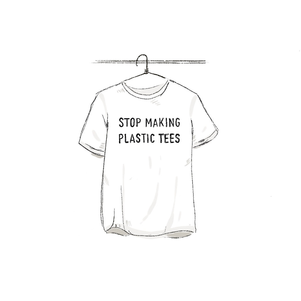 STOP MAKING PLASTIC TEES