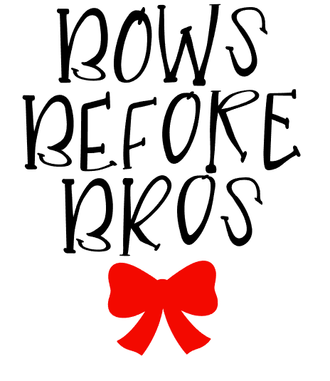 Bows Before Bros Design