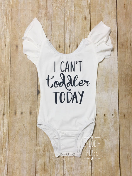 I Can't Toddler Today™ - Leotard Design Add on