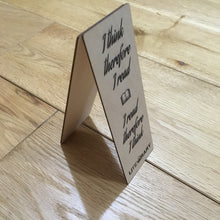 'I Think Therefore I Read' wooden bookmark