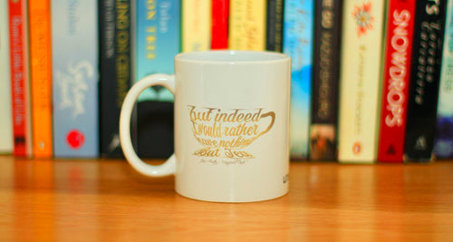 'But indeed I would rather have nothing but tea' mug