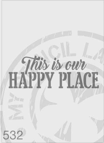 This Is Our Happy Place - MSL 532 Stencil Medium (Sheet Size 140x210mm)
