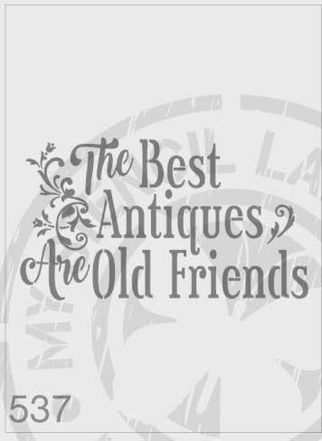 The Best Antiques Are Old Friends - MSL 537 Stencil Large (sheet size 210 x 295mm)