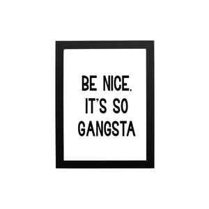 Be Nice.  It's So Gangsta Typography Wall Art - THE CHEVRON HEART