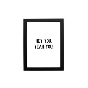 Hey You, Yeah You! Typography Wall Art - THE CHEVRON HEART