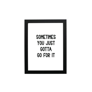 Sometimes You Just Got To Go For It Typography Wall Art Print - THE CHEVRON HEART