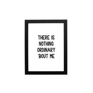 There is Nothing Ordinary 'Bout Me Typography Wall Art Print - THE CHEVRON HEART