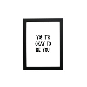 Yo! It's Okay to Be You Typography Wall Art Print - THE CHEVRON HEART