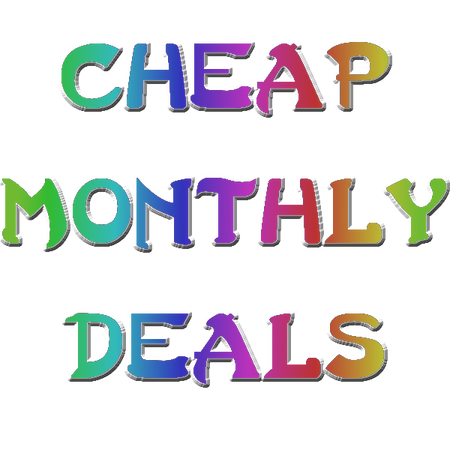 Cheap Monthly Deals