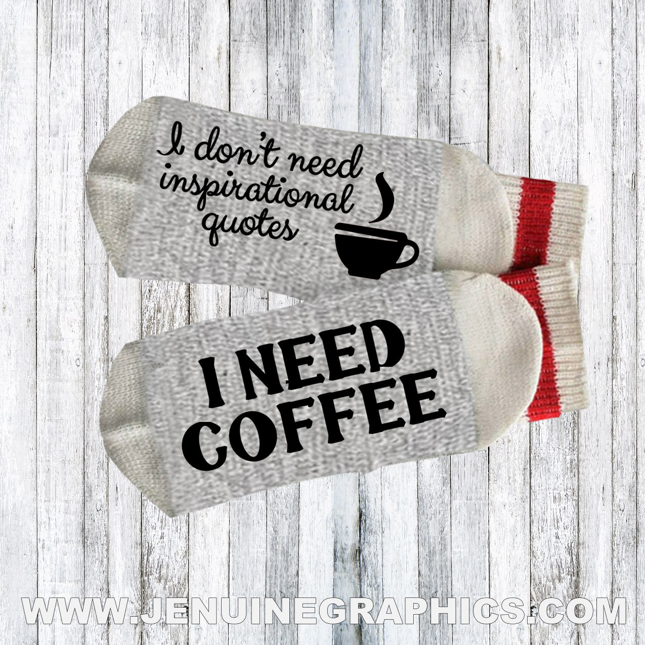 I Dont Need Inspirational Quotes I Need Coffee Novelty Socks