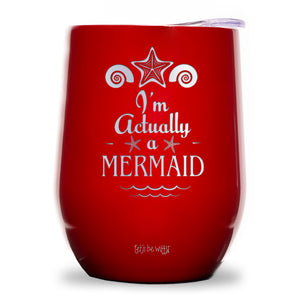 I'm Actually a Mermaid Wine Tumbler