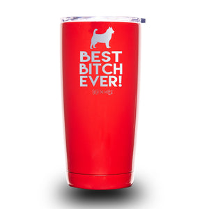 Best Bitch Ever! 20oz Tumbler